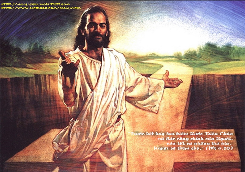 """""""Trước hết hãy tìm kiếm Nước Thiên Chúa và đức công chính của Người, còn tất cả những thứ kia, Người sẽ thêm cho."""" (Mt 6,33)"""